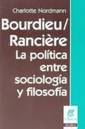 Bourdieu / Rancière. La política entre sociología y filosofía - Nordmann, Charlotte