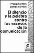 El silencio y la palabra contra los excesos de la comunicación