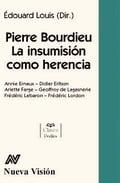 Pierre Bourdieu. La insumisión como herencia