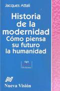 Historia de la modernidad. Cómo piensa su futuro la humanidad