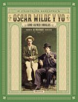 Oscar Wilde y yo, seguido de De Profundis - Douglas, Alfred