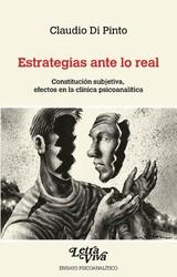Estrategias ante lo real. Constitución subjetiva, efectos en la c - di pinto, Claudio