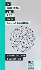 La Guerra y la Paz en la aldea global - Mcluhan, Marshall