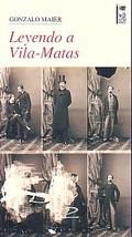 Leyendo a Vila-Matas