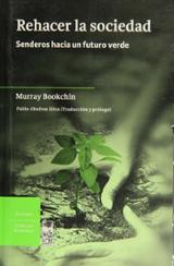 Rehacer la sociedad. Senderos hacia un futuro verde