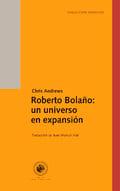 Roberto Bolaño: un universo en expansión - Andrew, Christopher