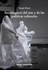 Sociología (s) del arte y de las políticas culturales - Peters, Tomás