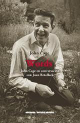 Words. John Cage en conversación con Joan Retallack