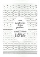 La elección de las palabras - Rosset, Clément