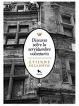 Discurso sobre la servidumbre voluntaria - de la Boétie, Etienne