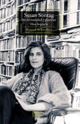 Susan Sontag. Intelectualidad y glamour. Una biografía - Schreiber, Daniel