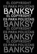 El copyright es para policías - Bansky