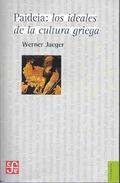 Paideia: los ideales de la cultura griega - Jaeger, Werner
