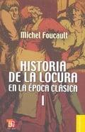 Historia de la locura en la época clásica. vol. I