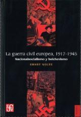 La guerra civil europea, 1917-1945. Nacionalismo y bolchevismo