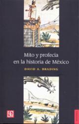 Mito y profecía en la historia de México