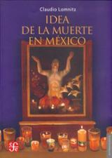 Idea de la muerte en México - Lomnitz, Claudio