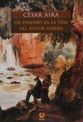 Un episodio en la vida del pintor viajero - Aira, César