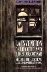 La invención de lo cotidiano 2: Habitar, cocinar - Certeau, Michel De
