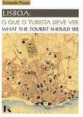 Lisboa: o que o turista deve ver / What the tourist should see