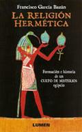La religión hermética. Formación e historia