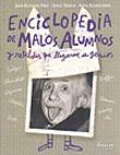 Enciclopedia de malos alumnos y rebeldes que llegaron a genios - AAVV