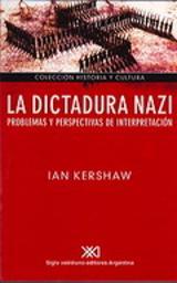 La dictadura nazi. Problemas y perspectivas de interpretación
