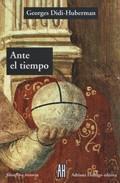Ante el tiempo: historia del arte y anacronismo de las imágenes
