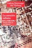 La curación infinita: historia clínica de Aby Warburg - Binswanger, Ludwig