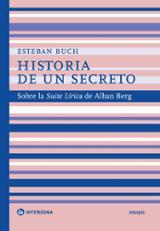 Historia de un secreto. Sobre la Suite Lírica de Alban Berg - Buch, Esteban