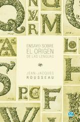 Ensayo sobre el origen de las lenguas - Rousseau, Jean-Jacques