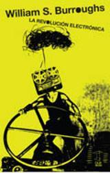 La revolución electrónica - Burroughs, William S.