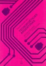 Tecnopoéticas argentinas. Archivo blando de arte y tecnología