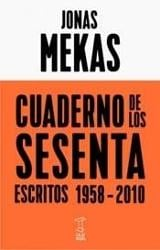 Cuaderno de los sesenta. Escritos 1958-2010 - Mekas, Jonas
