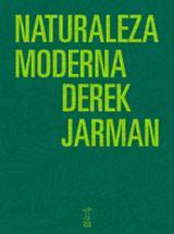 Naturaleza moderna - Jarman, Derek