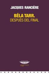 Béla Tarr. Después del final