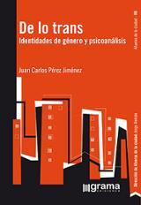 De lo trans: identidades de género y psicoanálisis