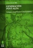 Generación Post-Alfa. Patologías e imaginarios en el semiocapital