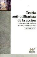 Teoría anti-utilitarista de la acción