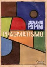 Pragmatismo - Papini, Giovanni