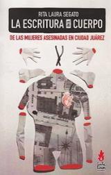 La escritura en el cuerpo de las mujeres asesinadas en Ciudad Juá - Laura Segato, Rita