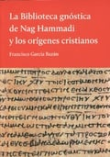 La biblioteca gnóstica de Nag Hammadi y los orígenes cristianos