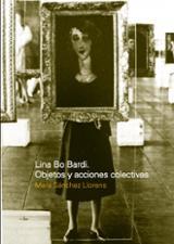 Lina Bo Bardi.Objetos y acciones colectivas