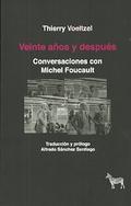 Veinte años y después. Conversaciones con Michel Foucault - Voeltzel, Thierry