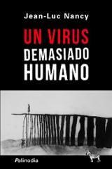 Un virus demasiado humano