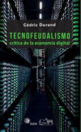 Tecnofeudalismo - Durand, Cédric