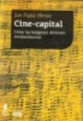 Cine-capital. Cómo las imágenes devienen revolucionarias