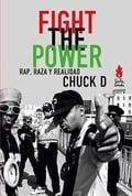 Fight the power - Chuck D.