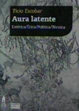 Aura latente - Escobar, Ticio