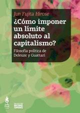 ¿Cómo imponer un límite absoluto al capitalismo? Filosofía políti - Fujita Hirose, Jun